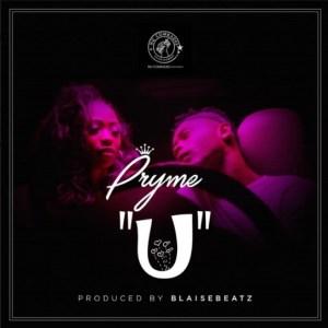Pryme - U (Prod. by BlaiseBeatz)